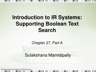 Introduction to IR Systems:  Supporting Boolean Text Search