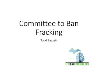 Committee to Ban Fracking