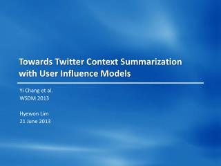 Towards Twitter Context Summarization with User Influence Models