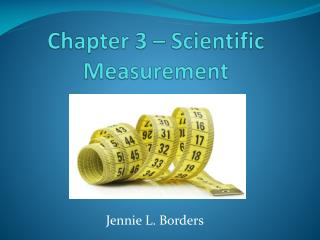 Chapter 3 – Scientific Measurement