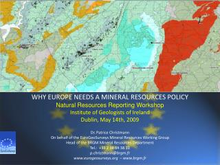 WHY EUROPE NEEDS A MINERAL RESOURCES POLICY Natural Resources Reporting Workshop