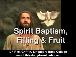 Spirit  Baptism, Filling & Fruit