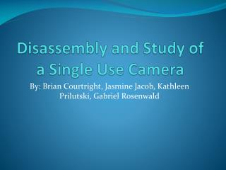 Disassembly and Study of a Single Use Camera