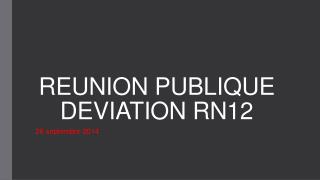 REUNION PUBLIQUE DEVIATION RN12