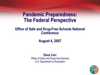 Dana Carr Office of Safe and Drug-Free Schools U.S. Department of Education