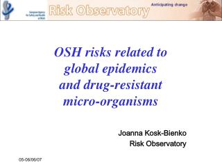 OSH risks related to  global epidemics and drug-resistant  micro-organisms