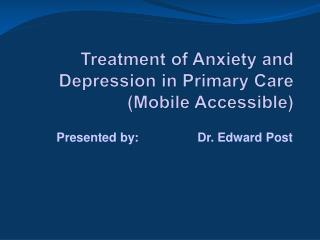 Treatment of Anxiety and Depression in Primary Care (Mobile Accessible)