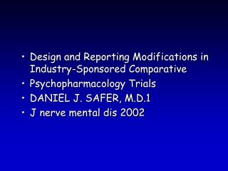 Design and Reporting Modifications in Industry-Sponsored Comparative Psychopharmacology Trials