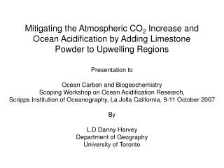 Mitigating the Atmospheric CO 2 Increase and Ocean Acidification by Adding Limestone Powder to Upwelling Regions