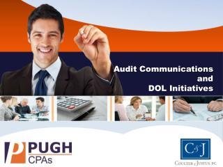 Audit Communications a nd DOL Initiatives