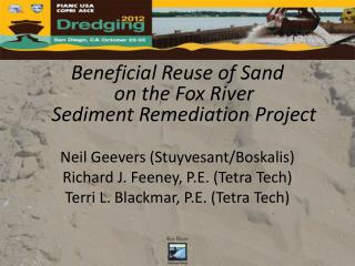 Beneficial Reuse of Sand  on the Fox River  Sediment Remediation Project