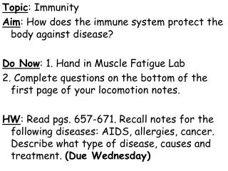 Topic : Immunity Aim : How does the immune system protect the body against disease?