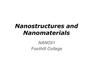 Nanostructures and Nanomaterials