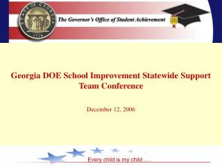 Georgia DOE School Improvement Statewide Support Team Conference December 12, 2006