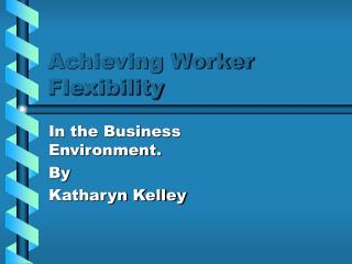 Achieving Worker Flexibility