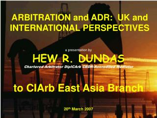 ARBITRATION and ADR:  UK and INTERNATIONAL PERSPECTIVES