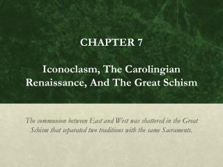 Iconoclasm, The Carolingian Renaissance, And The Great Schism