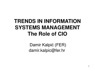 TRENDS IN INFORMATION SYSTEMS MANAGEMENT The Role of CIO