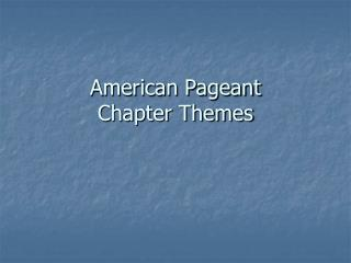 American Pageant Chapter Themes