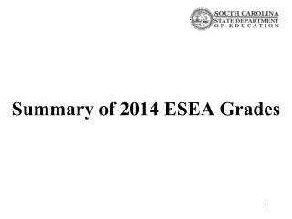 Summary of 2014 ESEA Grades