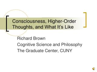 Consciousness, Higher-Order Thoughts, and What It's Like