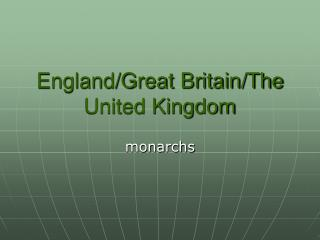England/Great Britain/The United Kingdom