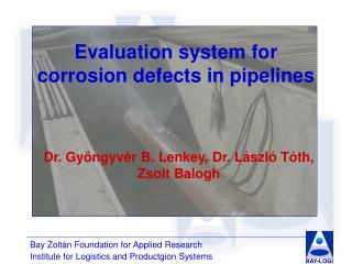 Evaluation system for  corrosion defects in pipelines