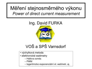Měření stejnosměrného výkonu Power of direct current measurement