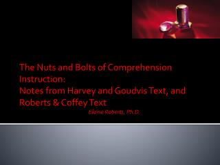 The Nuts and Bolts of Comprehension Instruction: