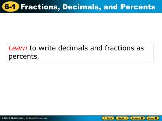 Learn  to write decimals and fractions as percents .