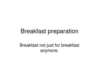 Breakfast preparation