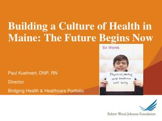 Building a Culture of Health in Maine: The Future Begins Now