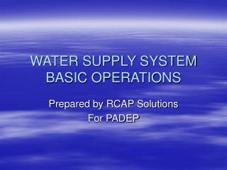 WATER SUPPLY SYSTEM BASIC OPERATIONS