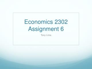 Economics 2302 Assignment 6