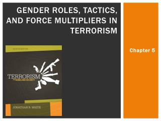 Gender Roles, Tactics, and Force Multipliers in Terrorism