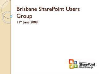 Brisbane SharePoint Users Group