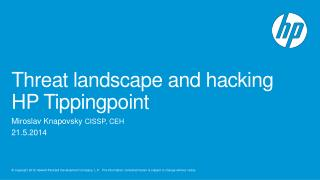 Threat landscape and hacking  HP Tippingpoint