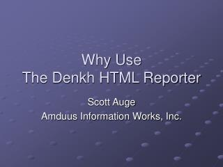 Why Use The Denkh HTML Reporter