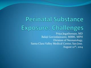 Perinatal  Substance Exposure: Challenges