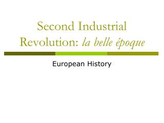 Second Industrial Revolution:  la belle époque