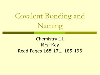 Covalent Bonding and Naming