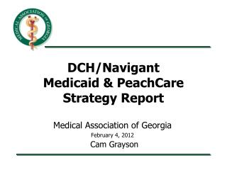 DCH/Navigant  Medicaid & PeachCare   Strategy Report