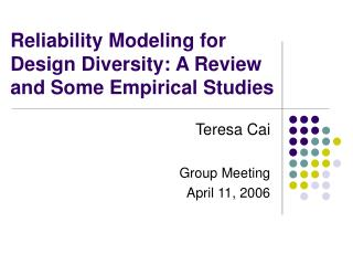 Reliability Modeling for Design Diversity: A Review and Some Empirical Studies