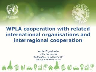 WPLA  cooperation  with related international  organisations  and interregional cooperation