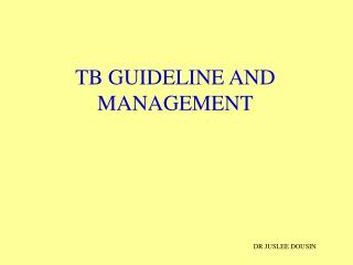 TB GUIDELINE AND MANAGEMENT