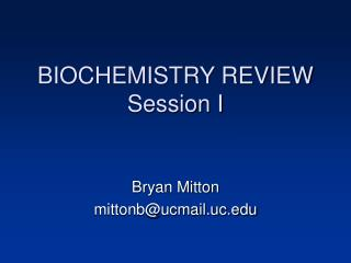 BIOCHEMISTRY REVIEW Session I