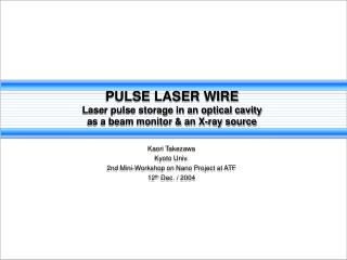 PULSE LASER WIRE Laser pulse storage in an optical cavity  as a beam monitor & an X-ray source