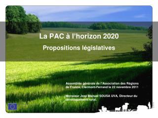 La PAC à l'horizon 2020 Propositions législatives