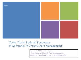 Tools, Tips & Rational Responses  to Aberrancy in Chronic Pain Management