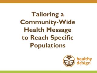 Tailoring a  Community-Wide  Health Message  to Reach Specific Populations